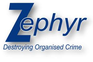 Zephyr: Destroying Organised Crime