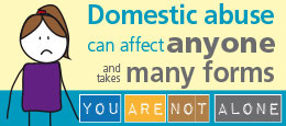 Domestic abuse can affect anyone and takes many forms, you are not alone