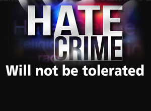 Hate crime will not be tolerated