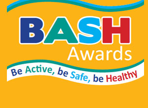 BASH awards, Be active, be safe, be healthy