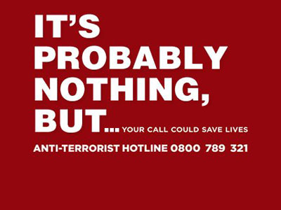 Anti-terrorist hotline - It could be nothing but... Your call could save lives 0800 789 321