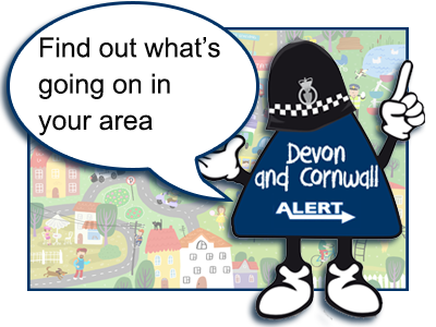 Find out what's going on in your area. Devon and Cornwall Police alert